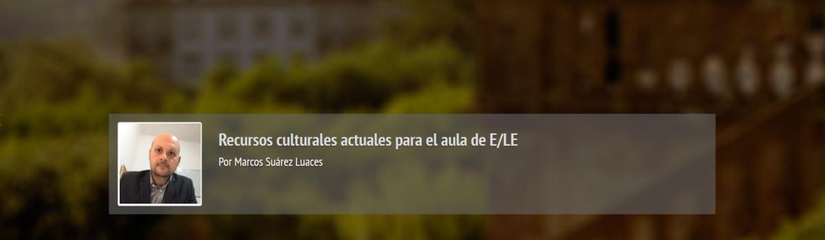 Recursos culturales actuales para el aula de español